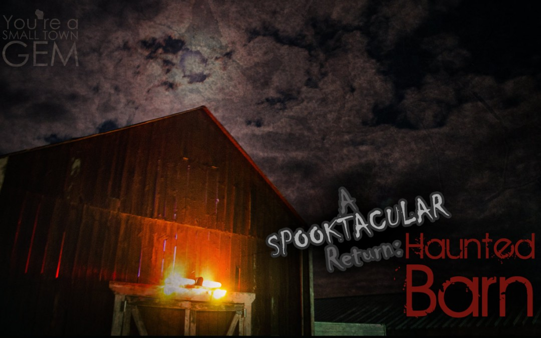 A Spooktacular Return:  Haunted Barn